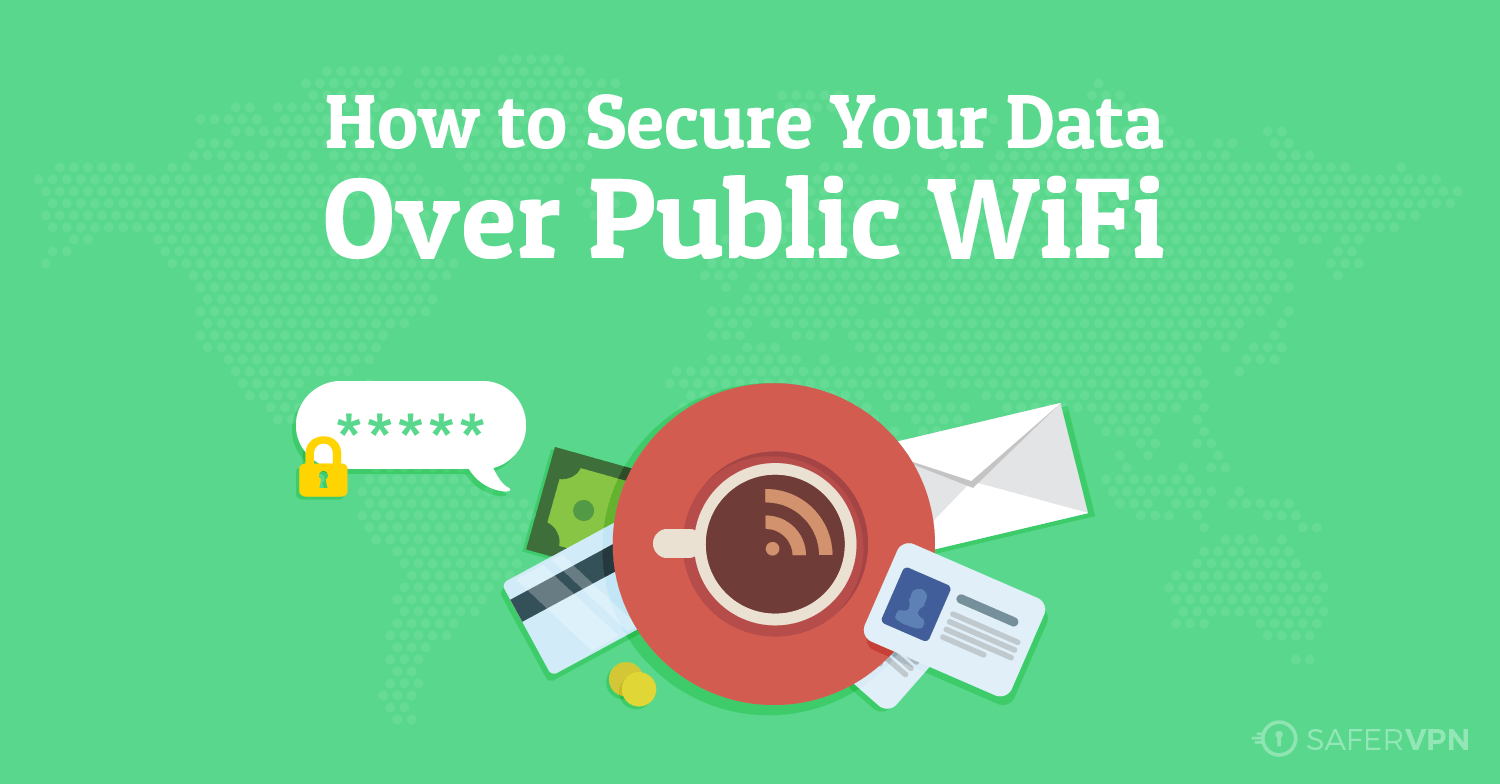 how to secure your data over public wifi