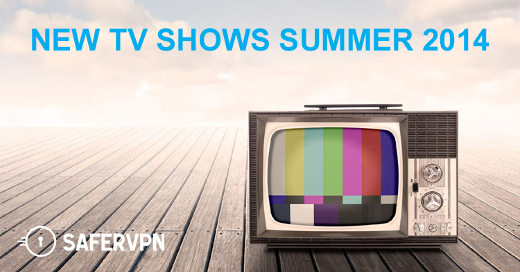 The Best New TV Shows to Watch This Summer. Live Stream TV series with SaferVPN anywhere.