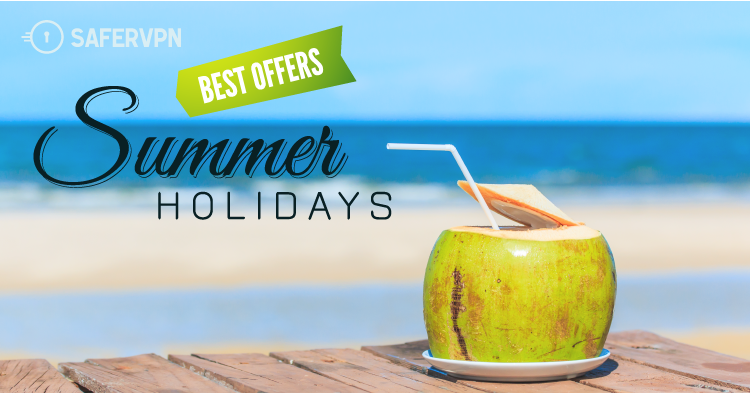 Secure Your Online Acces this summer with SaferVPN holiday packages