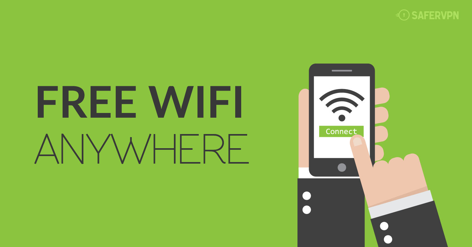 How to Get Free WiFi Anywhere - VPN WiFi App- SaferVPN Blog