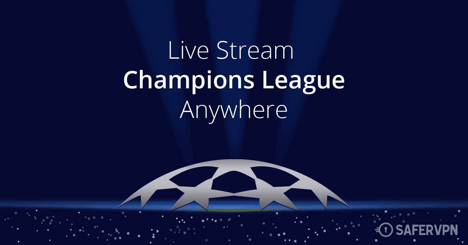 Live Stream Champions League Anywhere