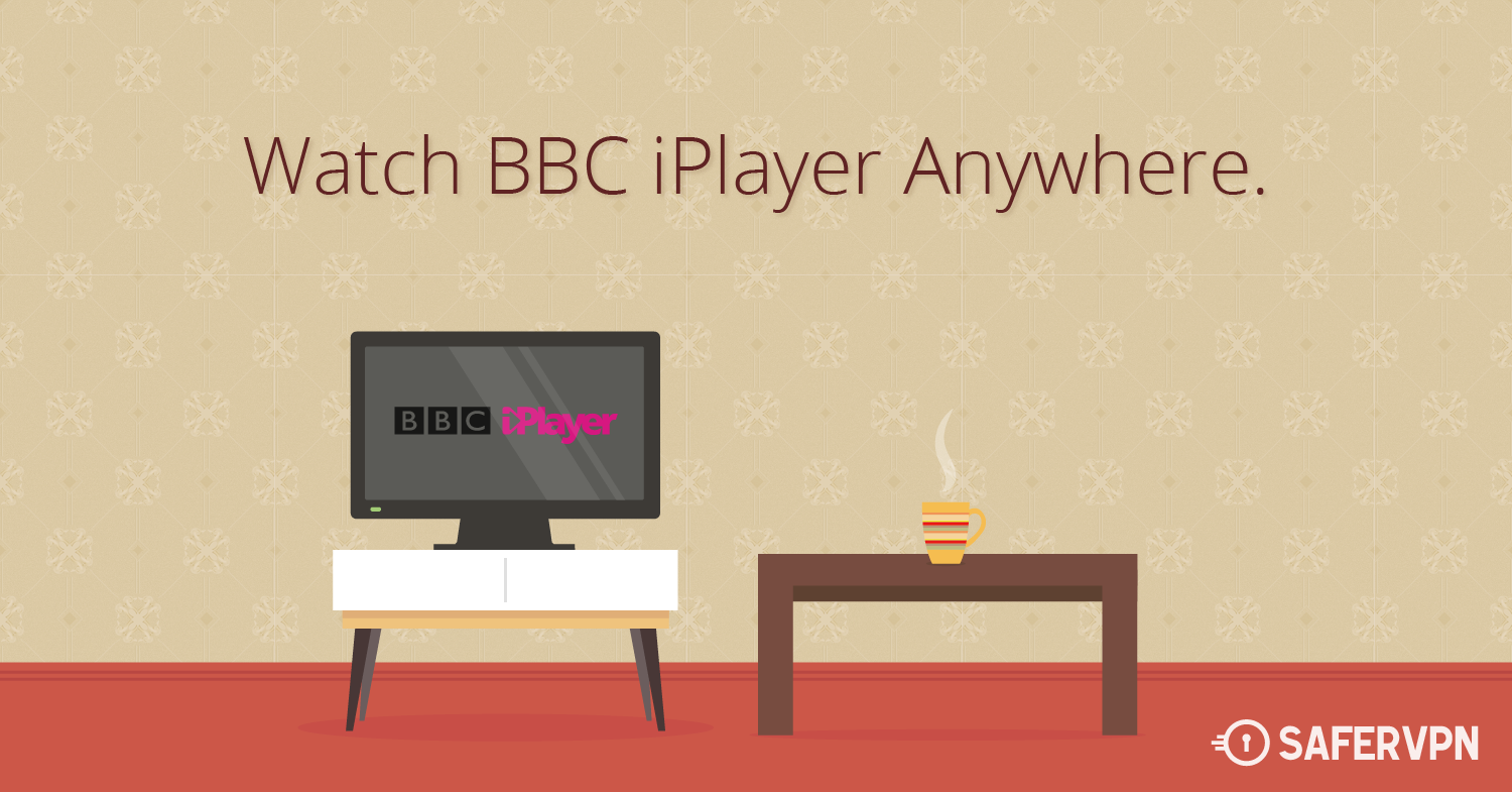 How to watch BBC iPlayer Abroad with VPN
