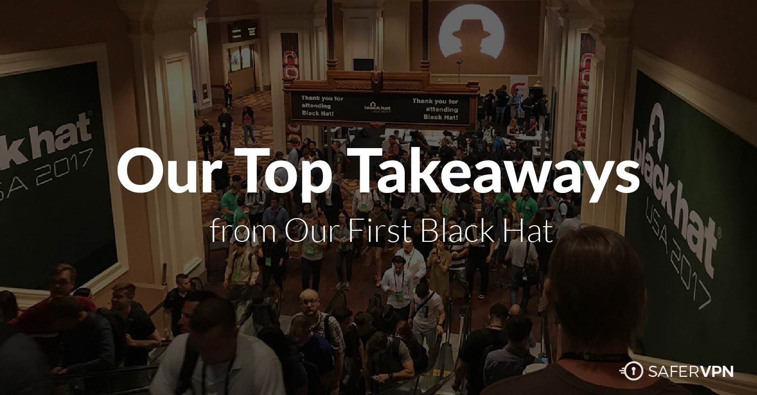 Our top takeaways from our first Black Hat