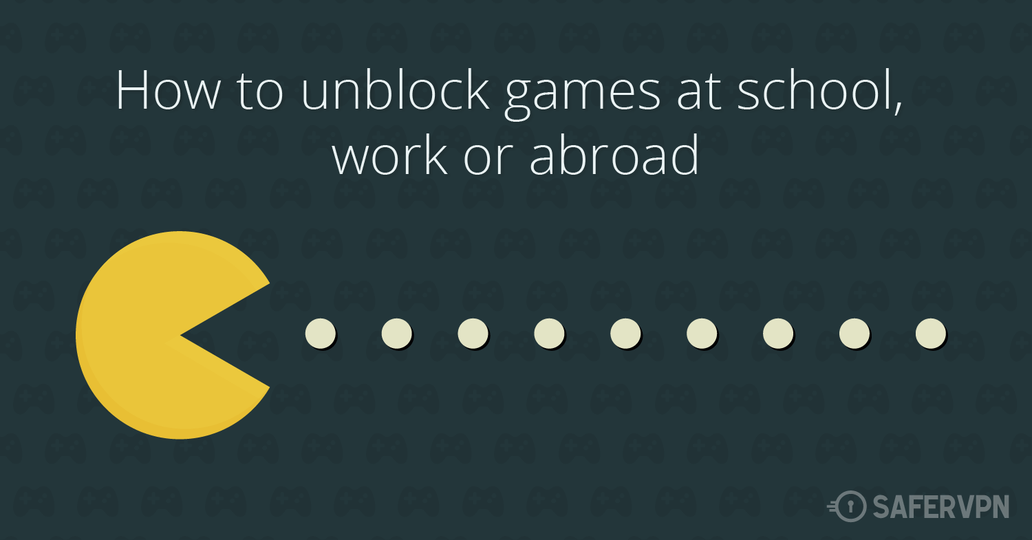 How to Unblock Games at School, Work or Abroad with pacman picture