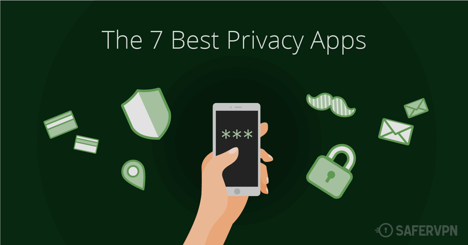 The 7 Best Privacy Apps for Your Phone