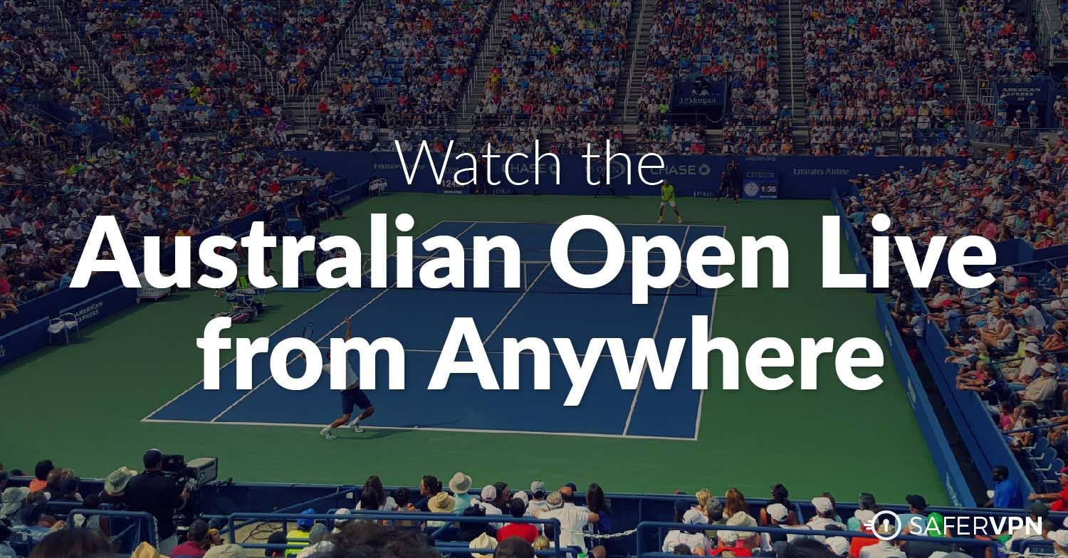 Watch the Australian Open Live from Anywhere