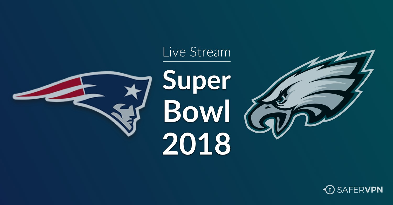 Super Bowl 2018 - SaferVPN