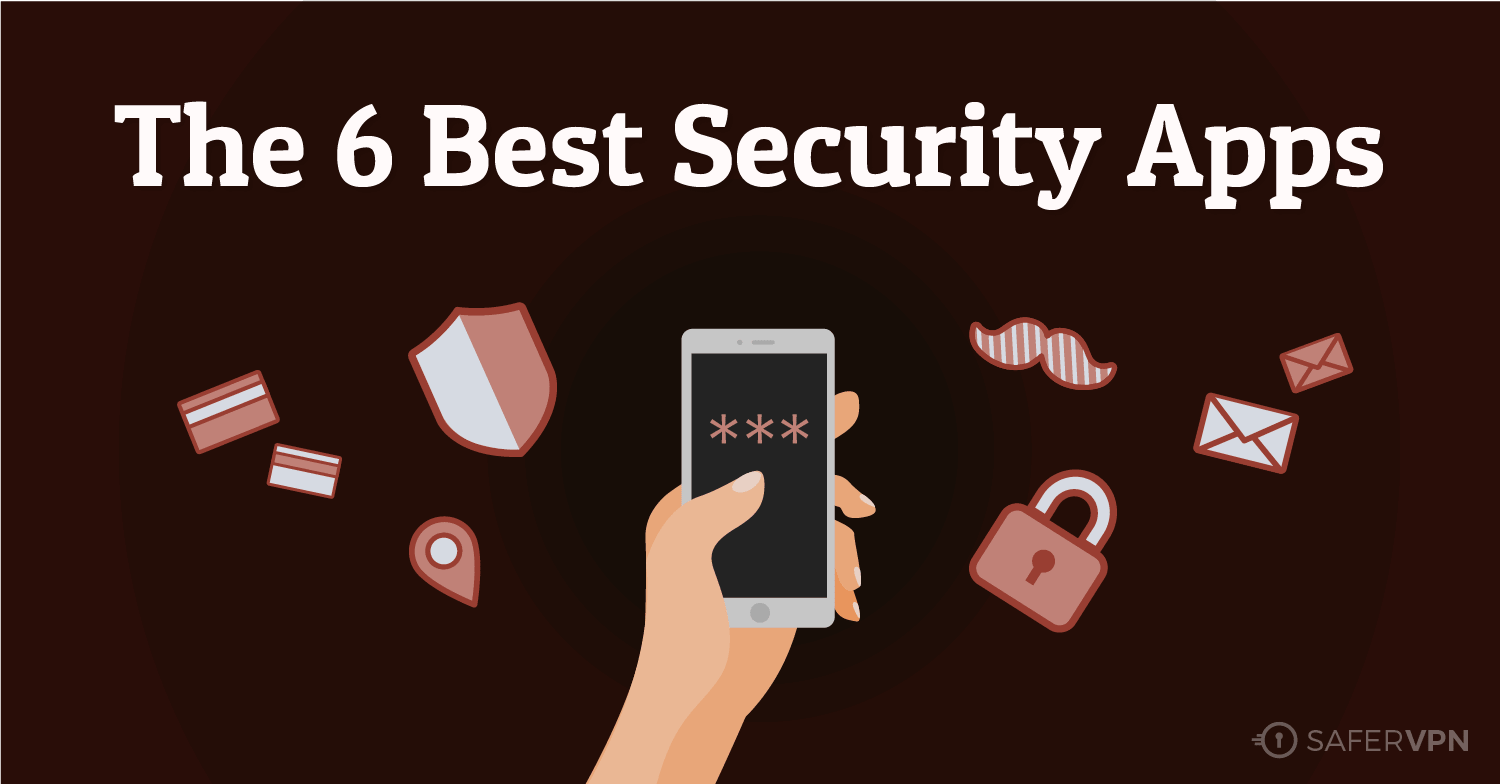The 6 Best Security apps!