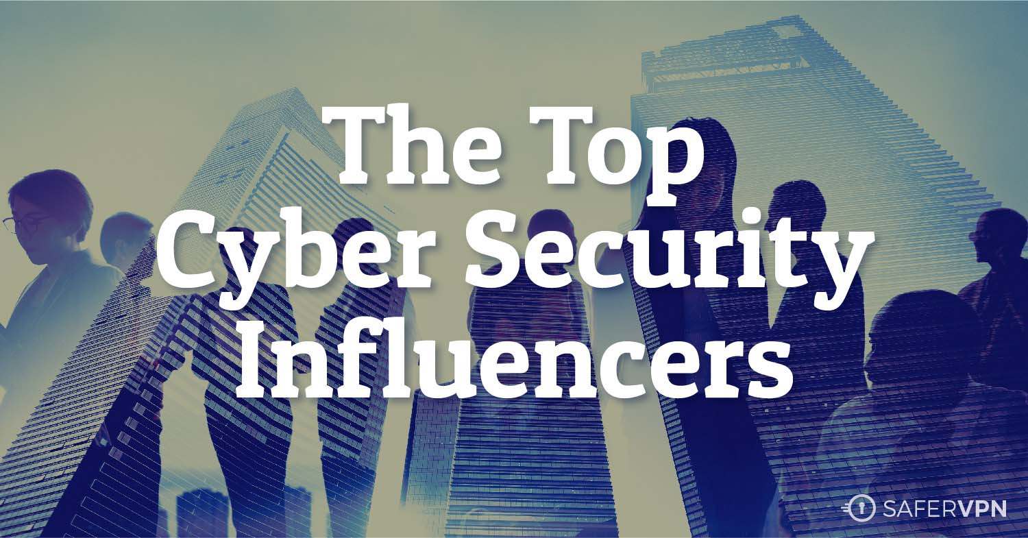 The Top Cyber Security Influencers