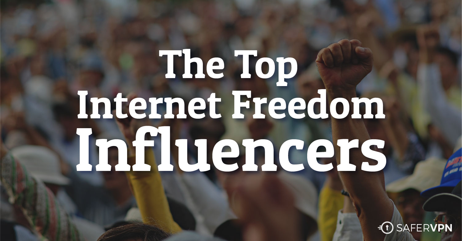 The Top Internet Freedom Influencers