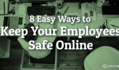 8 Easy Ways to Keep Your Employees Safe Online