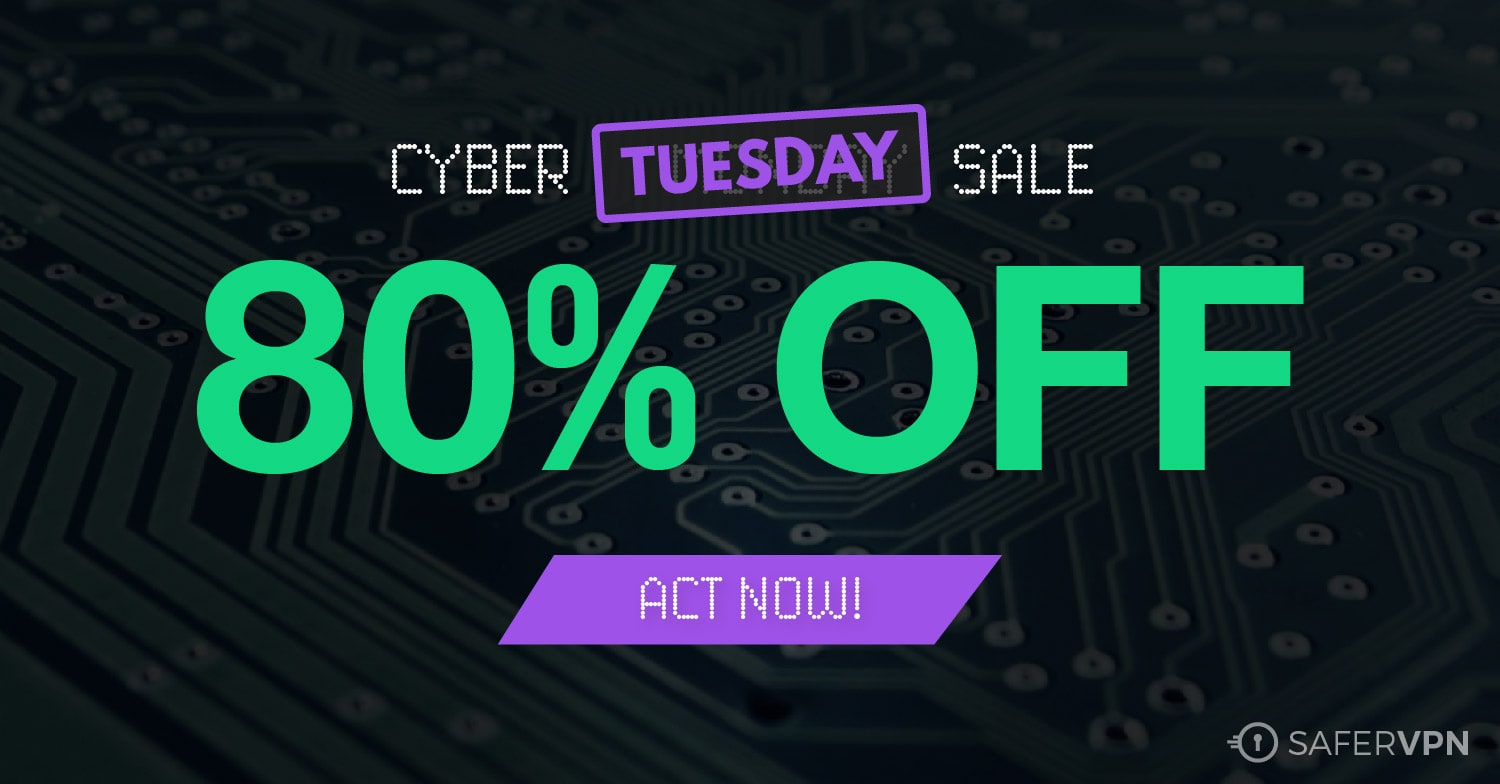 Cyber Tuesday SaferVPN