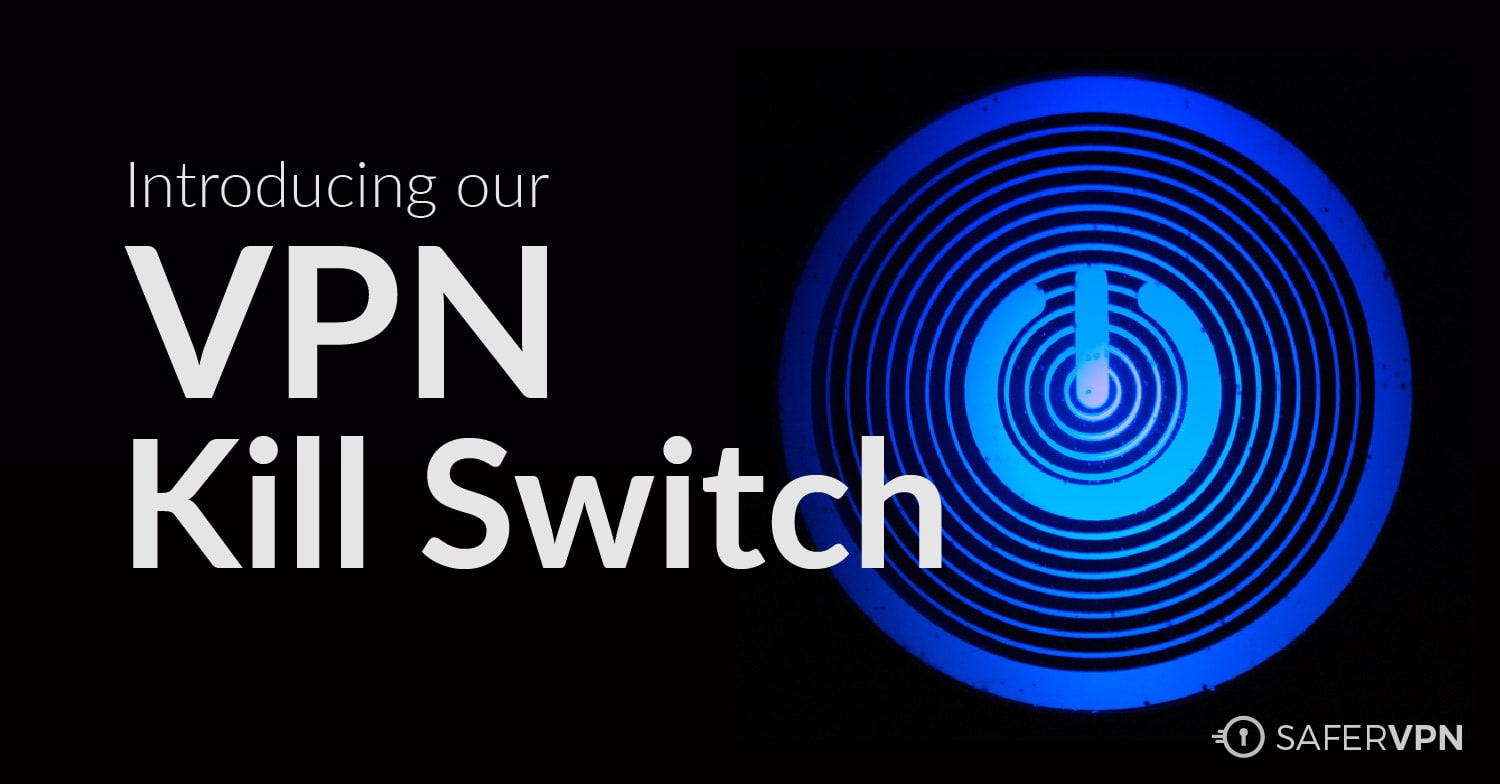 VPN kill switch from SaferVPN