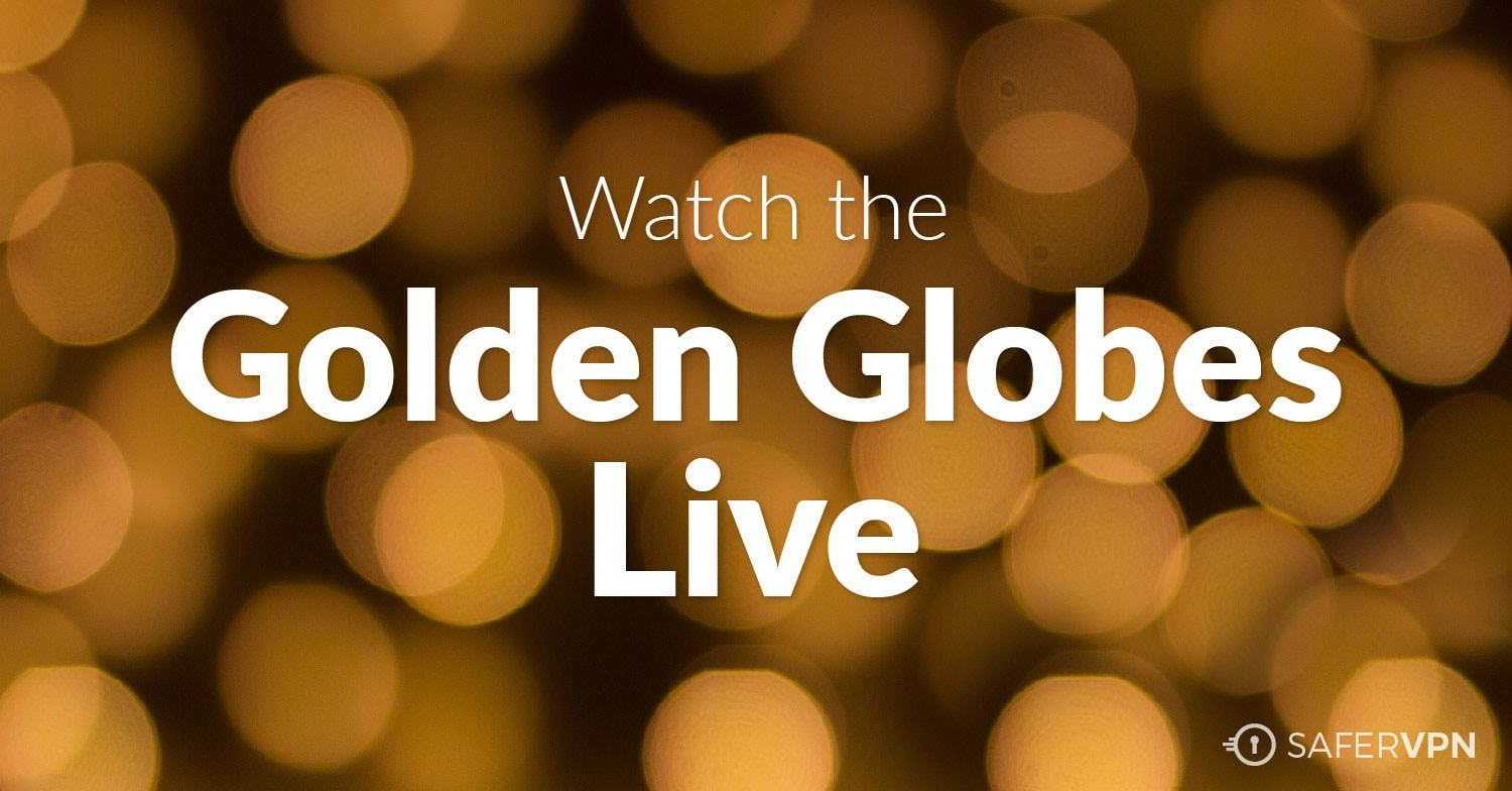 How to Watch the Golden Globes Live Stream Outside the US