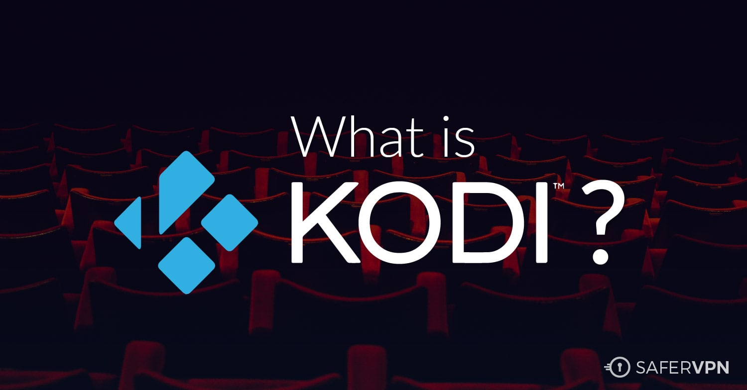 What is the Kodi App and How Can I Use it Abroad?