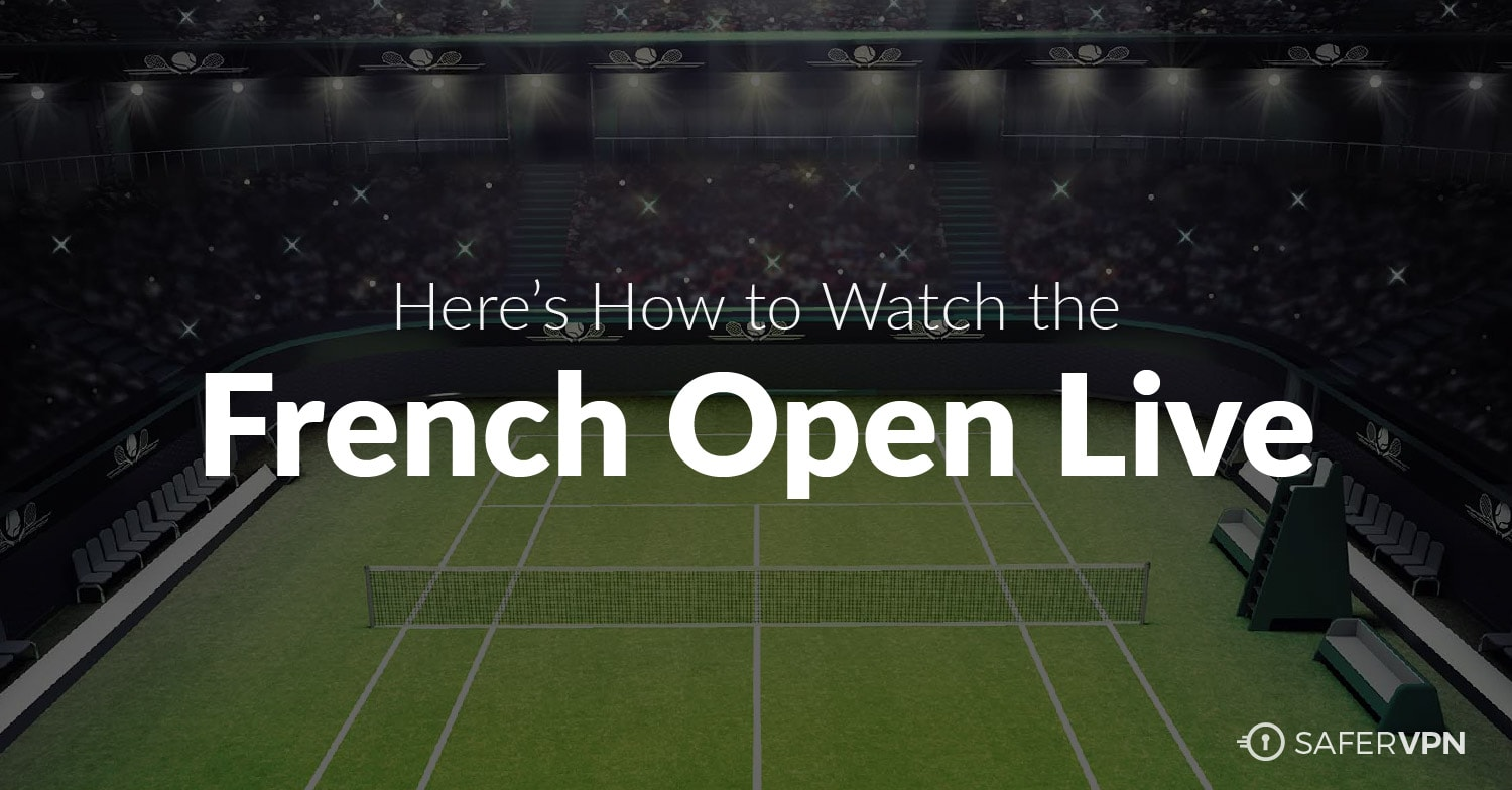 Watch The French Open Live