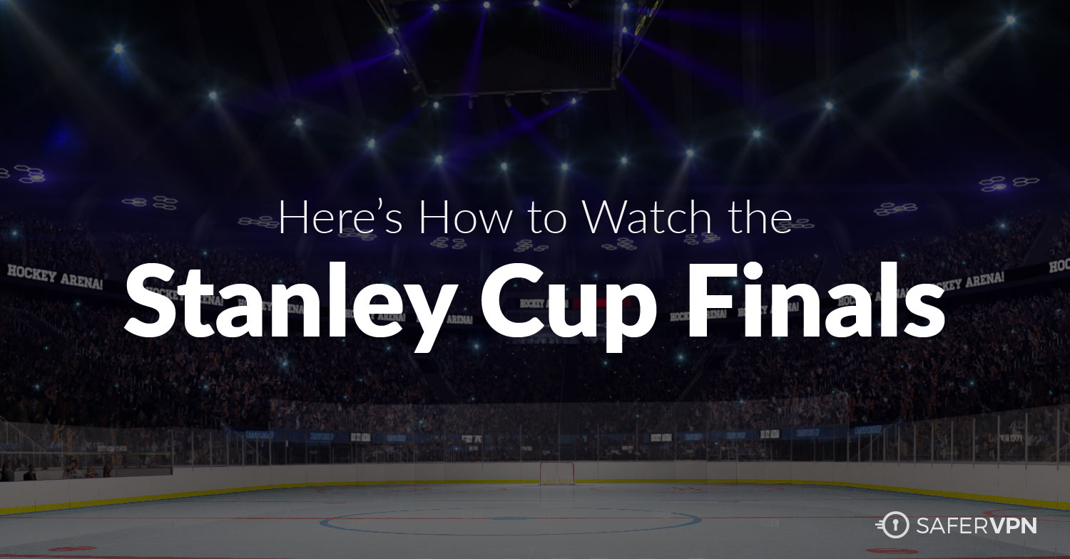 Watch the Stanley Cup Finals
