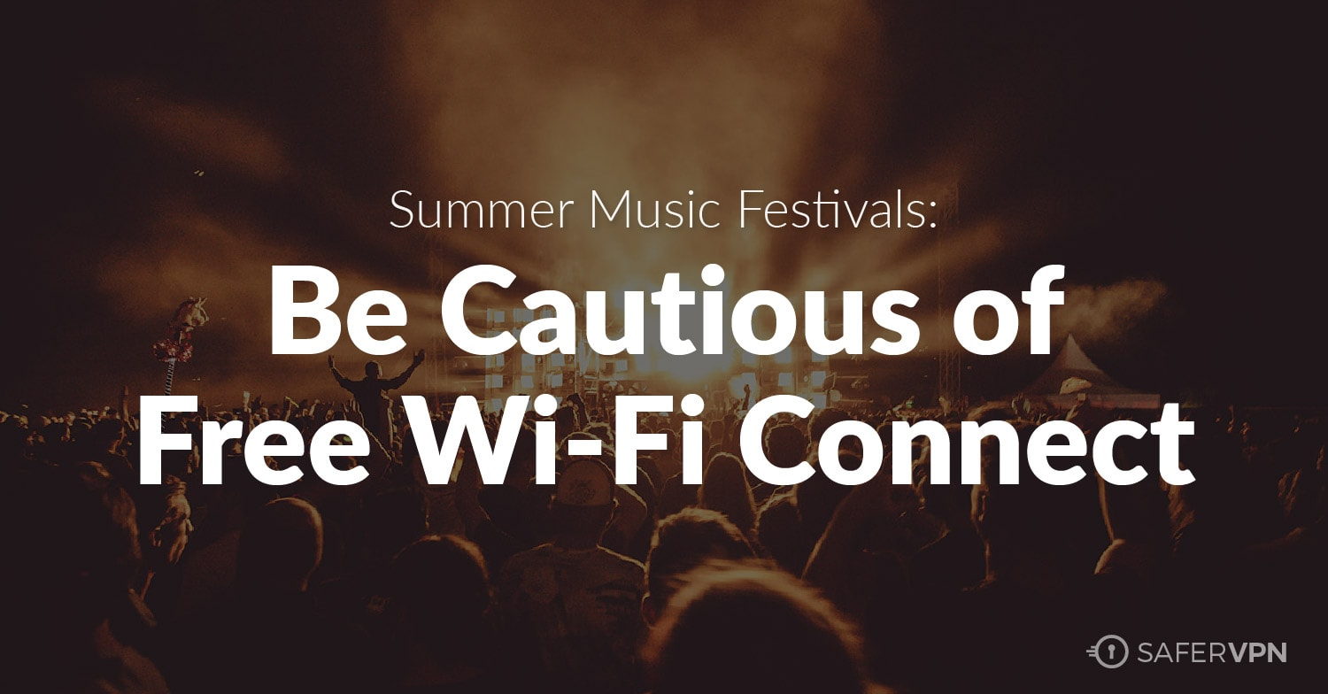 Free WiFi Connect Summer Music Festivals