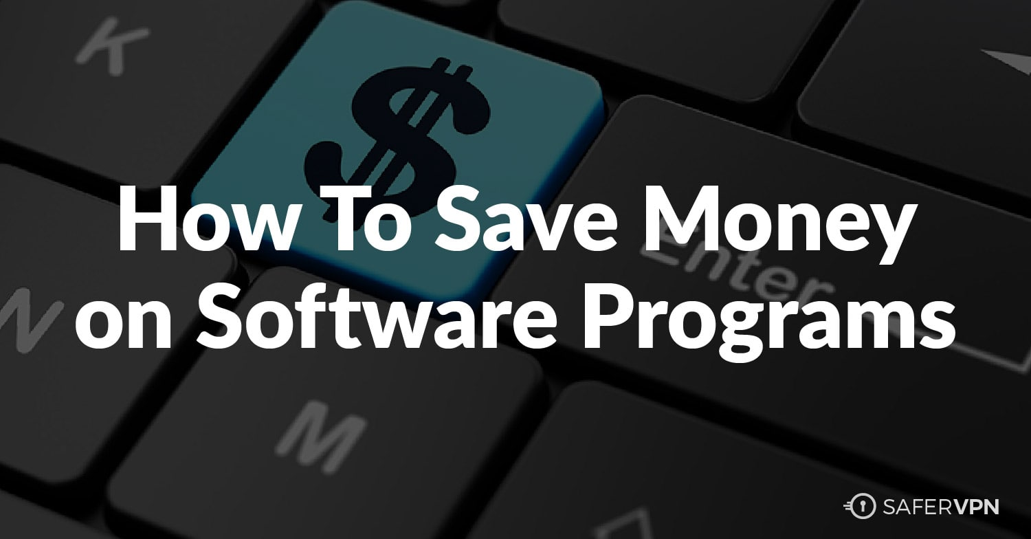 How to Save Money on Software Programs