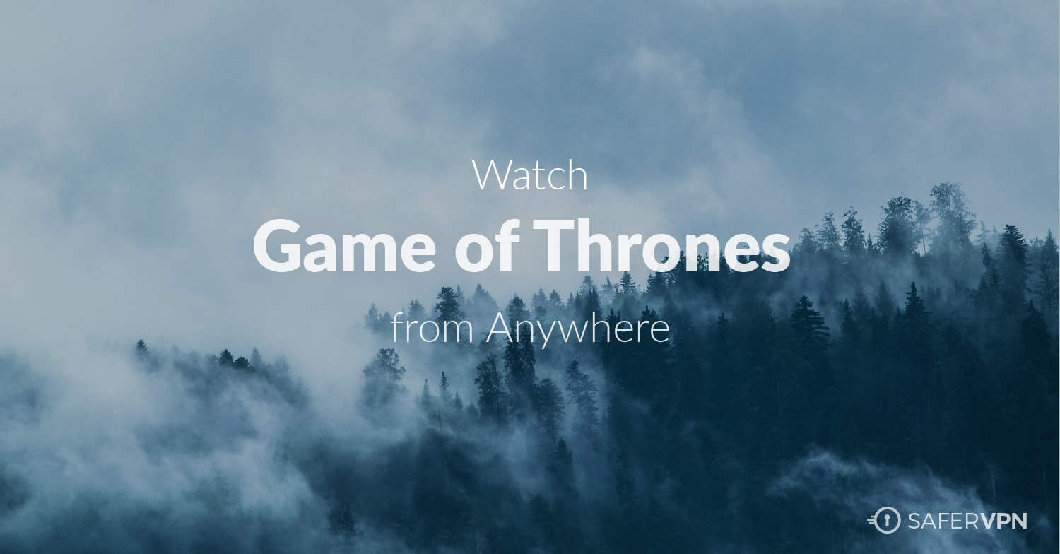 How to Watch the Season 7 Game of Thrones Stream From Anywhere