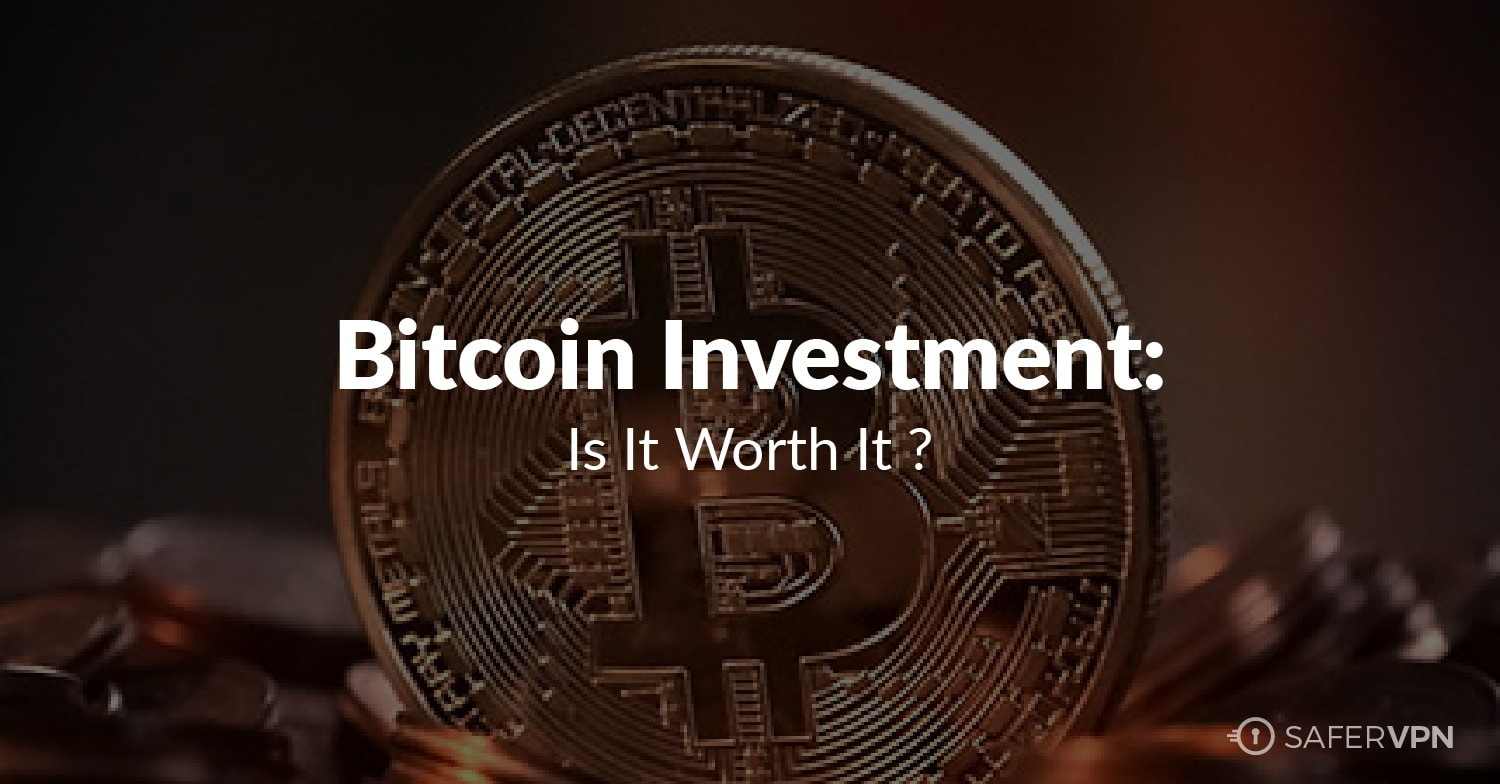 Bitcoin Investment - Is it worth it?