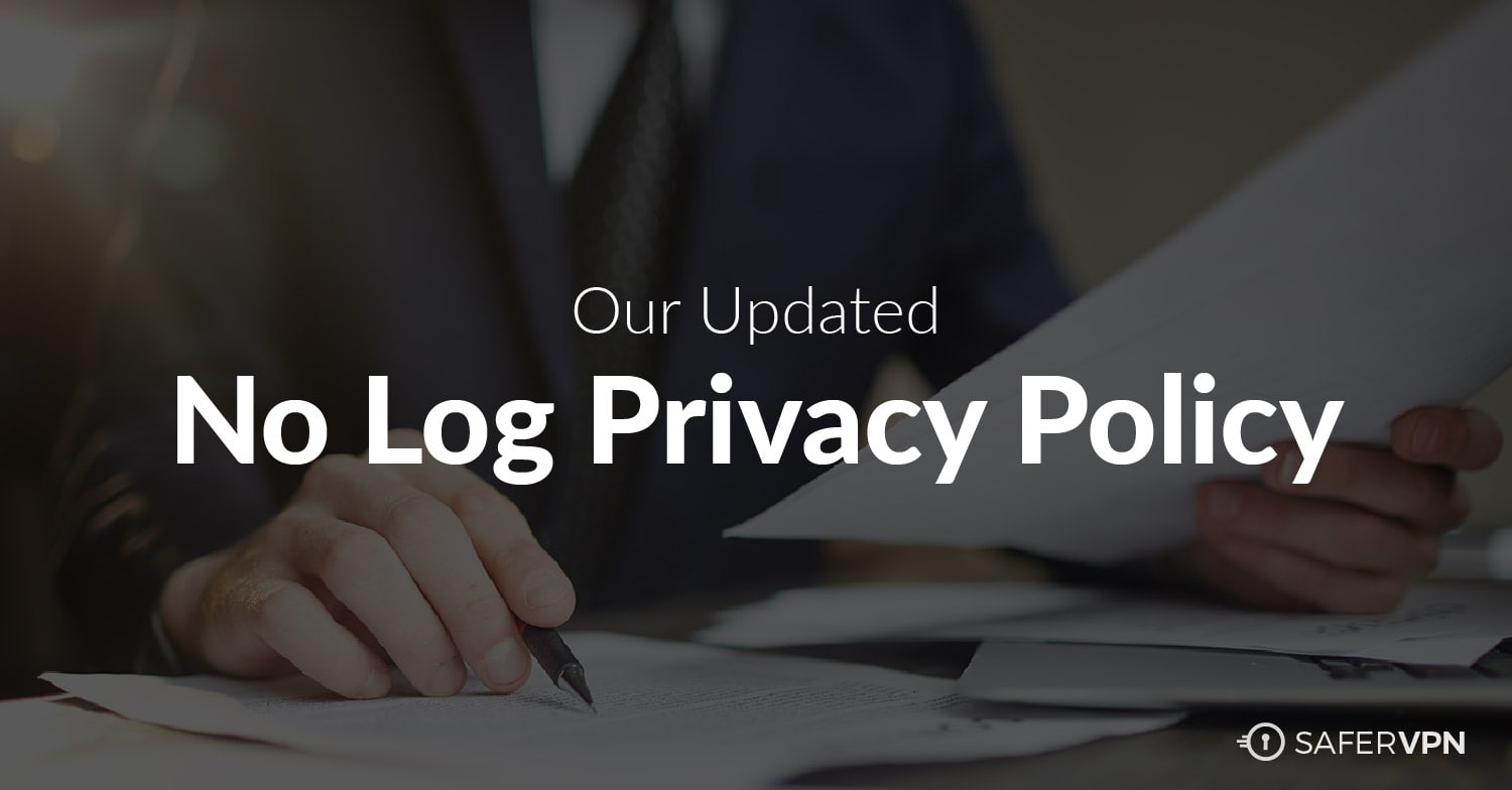 Our Updated No Log VPN Privacy Policy