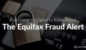 Everything You Need to Know About the Equifax Fraud Alert