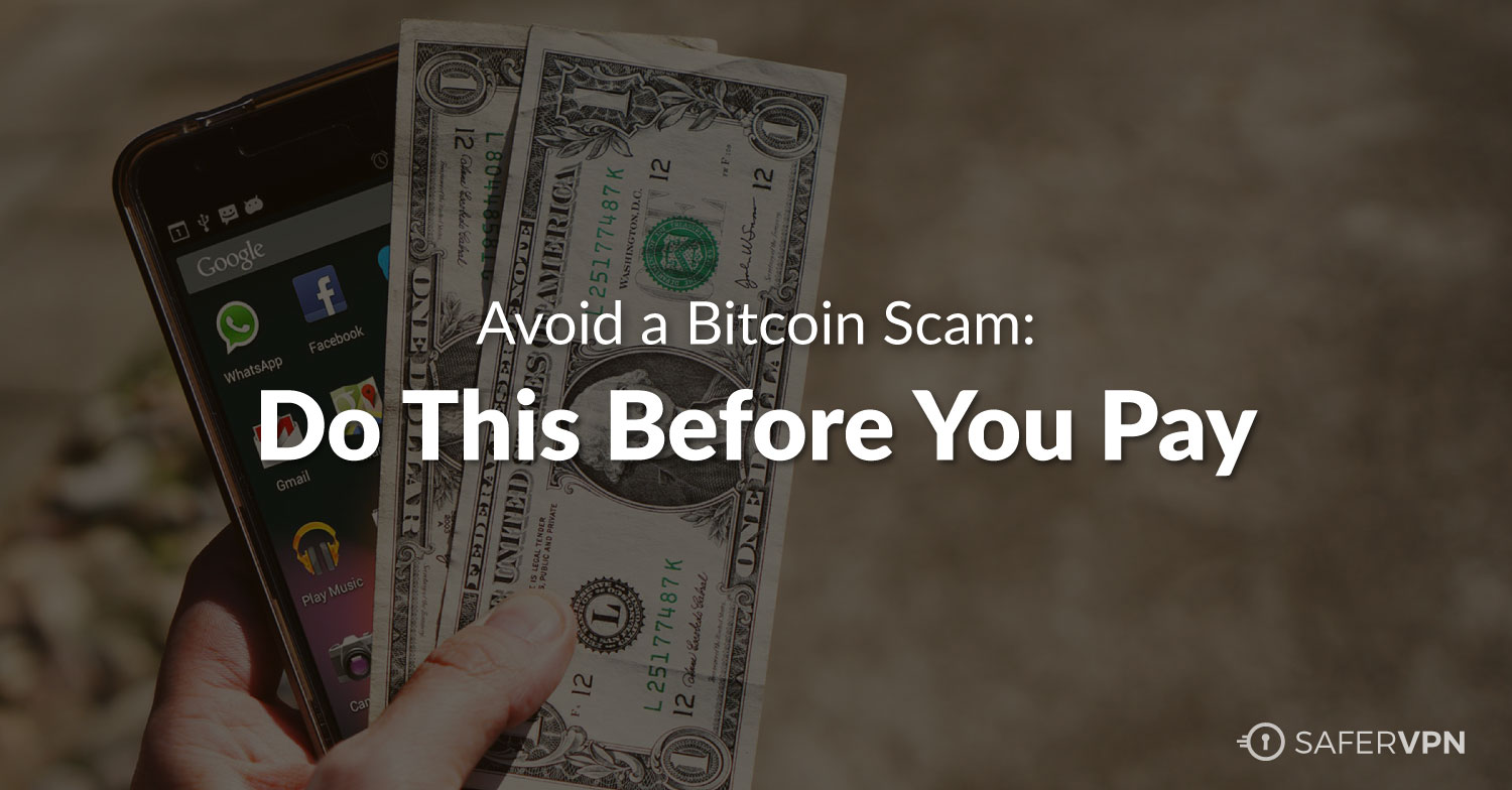 How to Avoid a Bitcoin/Cryptocurrency Scam | SaferVPN