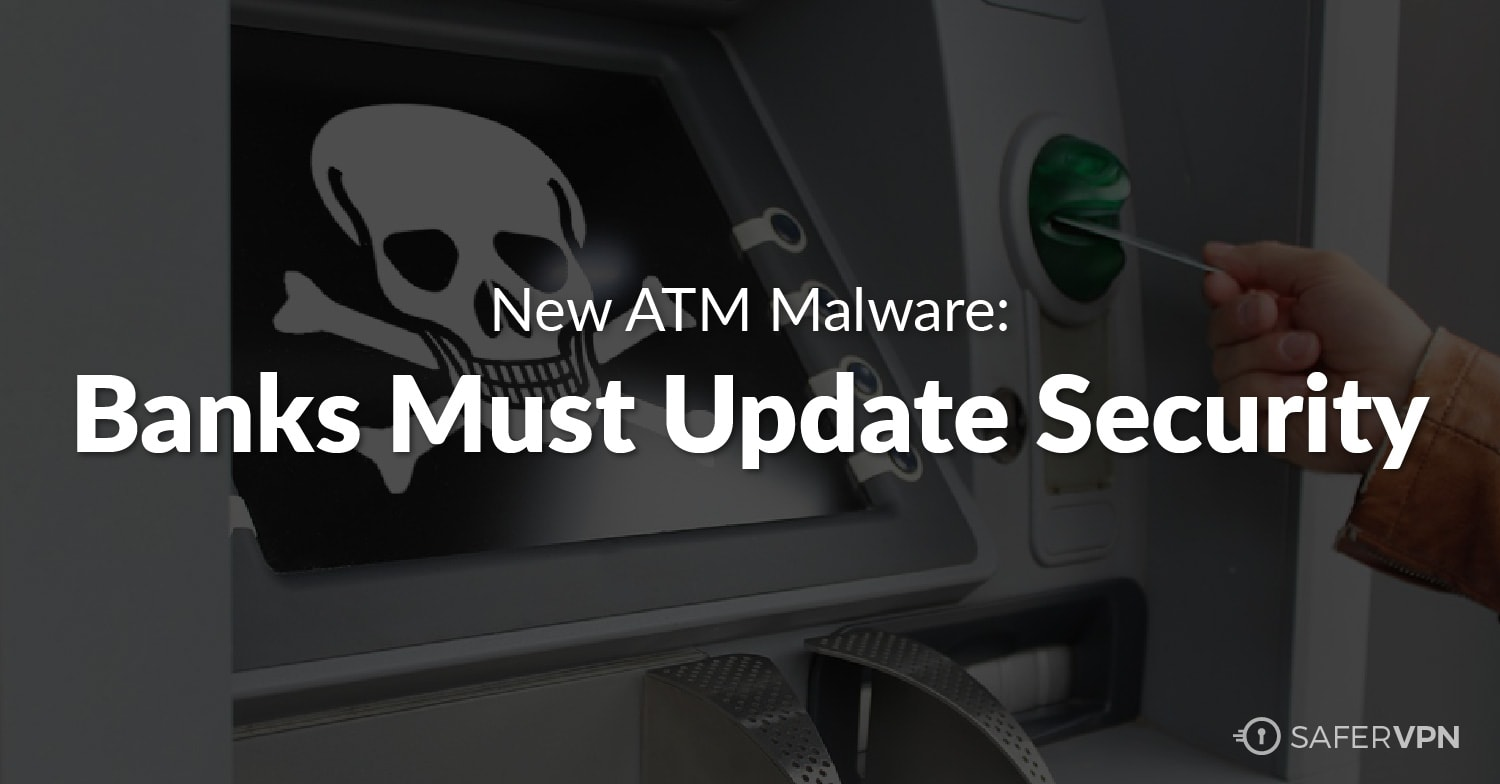 ATM Hack 🤖 New Malware Means Banks Must Update Security