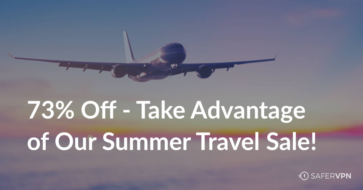 Take Advantage of Our Summer Travel Sale 73% Off text over plane in sky